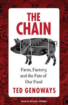 The Chain: Farm, Factory, and the Fate of Our Food, Ted Genoways