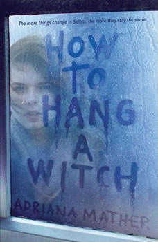 How to Hang a Witch, Adriana Mather