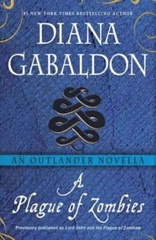 A Plague of Zombies: An Outlander Novella An Outlander Novella, Diana Gabaldon