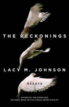The Reckonings: Essays, Lacy M. Johnson
