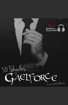 50 Shades of Gaelforce, Gael Force