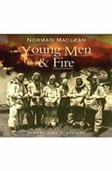 Young Men and Fire, Norman Maclean