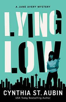 Lying Low: A Jane Avery Mystery, Cynthia St. Aubin