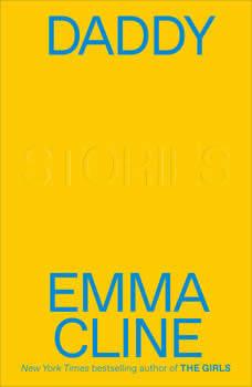 Daddy: Stories, Emma Cline