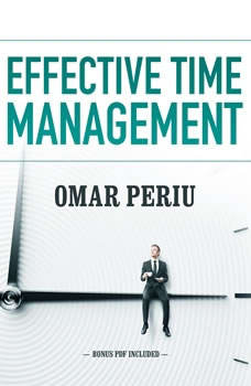 Effective Time Management, Omar Periu