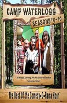 Camp Waterlogg Chronicles, Season 610: The Best of the Comedy-O-Rama Hour, Season 6, Joe Bevilacqua; Lorie Kellogg; Charles Dawson Butler; Pedro Pablo Sacristn