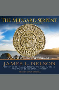 The Midgard Serpent: A Novel of Viking Age England, James L. Nelson