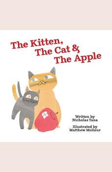 The Kitten, The Cat & The Apple, Nicholas Tana