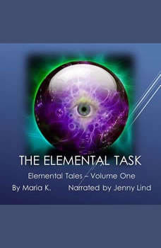 The Elemental Task - Elemental Tales - Book 01, Maria K