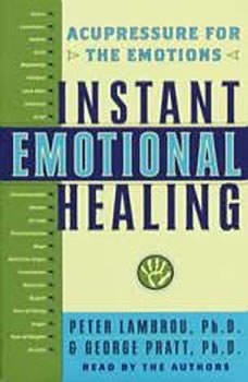 Instant Emotional Healing: Acupressure for the Emotions Acupressure for the Emotions, George Pratt