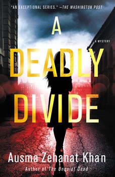 A Deadly Divide: A Mystery, Ausma Zehanat Khan