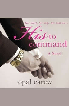 His to Command, Opal Carew