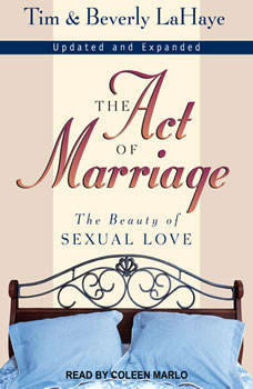 The Act of Marriage: The Beauty of Sexual Love The Beauty of Sexual Love, Beverly LaHaye