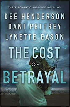 The Cost of Betrayal: Three Romantic Suspense Novellas, Dee Henderson