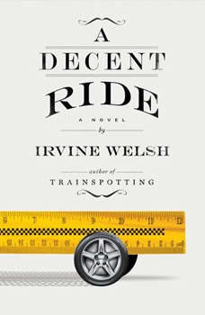 A Decent Ride, Irvine Welsh