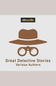 Great Detective Stories: The Purloined Letter, the Crooked Man, the Man in the Passage, Various Authors