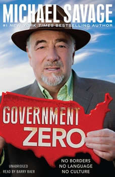 Government Zero: No Borders, No Language, No Culture, Michael Savage