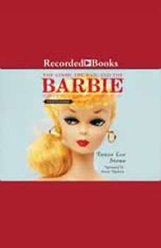 The Good Bad, and the Barbie: A Doll's History and Her Impact on Us, Tanya Lee Stone
