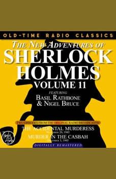 THE NEW ADVENTURES OF SHERLOCK HOLMES, VOLUME 11:EPISODE 1: THE ACCIDENTAL MURDERESS EPISODE 2: MURDER IN THE CASBAH, Dennis Green