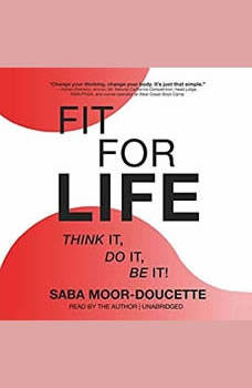 Fit for Life: Think It, Do It, Be It!, Saba Moor-Doucette