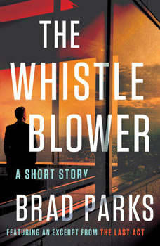 The Whistleblower: A Short Story A Short Story, Brad Parks