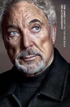 Over the Top and Back: The Autobiography The Autobiography, Sir Tom Jones