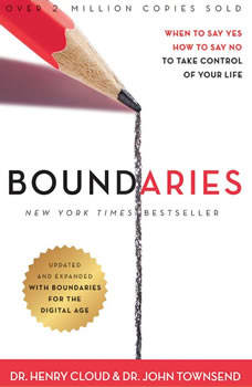 Boundaries Updated and Expanded Edition: When to Say Yes, How to Say No To Take Control of Your Life When to Say Yes, How to Say No To Take Control of Your Life, Henry Cloud