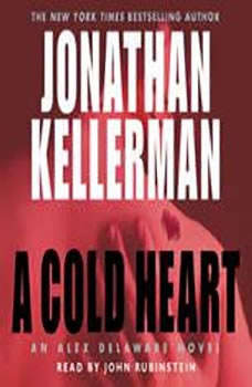 A Cold Heart: An Alex Delaware Novel, Jonathan Kellerman