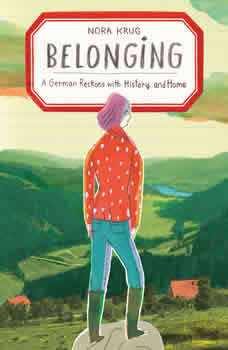 Belonging: A German Reckons with History and Home, Nora Krug