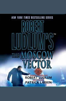 Robert Ludlum's The Moscow Vector: A Covert-One Novel, Robert Ludlum
