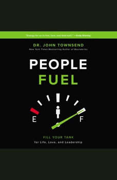 People Fuel: Fill Your Tank for Life, Love, and Leadership, John Townsend