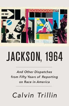 Jackson, 1964: And Other Dispatches from Fifty Years of Reporting on Race in America, Calvin Trillin