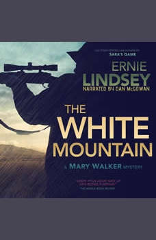 The White Mountain: An Action Adventure Thriller, Ernie Lindsey