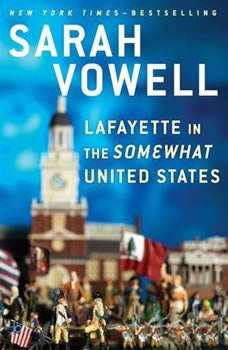 Lafayette in the Somewhat United States, Sarah Vowell