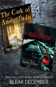 The Signalman and The Cask of Amontillado: A Full-Cast Audio Drama, Charles Dickens