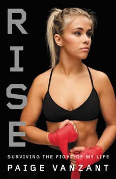 Rise: Surviving the Fight of My Life, Paige VanZant