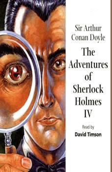 The Adventures of Sherlock Holmes– VolumeIV, Sir Arthur Conan Doyle