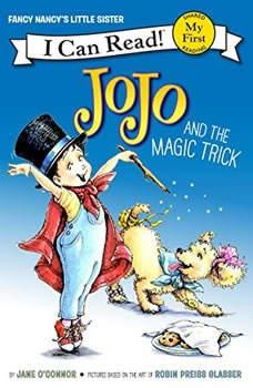 Fancy Nancy: JoJo and the Magic Trick, Jane O'Connor
