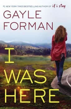 I Was Here, Gayle Forman