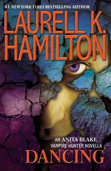 Dancing: An Anita Blake, Vampire Hunter Novella, Laurell K. Hamilton