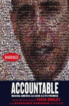 Accountable: Making America As Good As Its Promise, Tavis Smiley