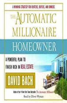The Automatic Millionaire Homeowner: A Powerful Plan to Finish Rich in Real Estate, David Bach