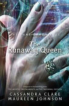 The Runaway Queen, Cassandra Clare