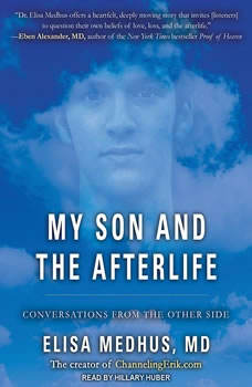 My Son and the Afterlife: Conversations from the Other Side Conversations from the Other Side, MD Medhus