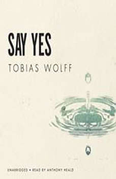 Say Yes, Tobias Wolff