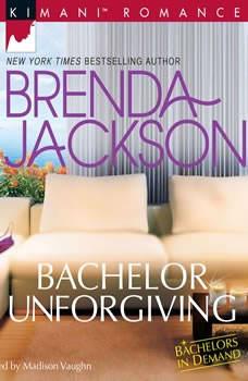 Bachelor Unforgiving: (Bachelors in Demand), Brenda Jackson
