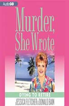 Murder, She Wrote: Dying to Retire, Jessica Fletcher; Donald Bain