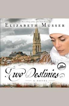 Two Destinies, Elizabeth Musser