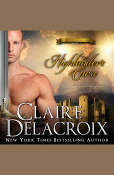 The Highlander's Curse: A Medieval Scottish Romance, Claire Delacroix