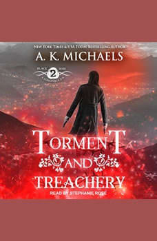 The Black Rose Chronicles: Torment and Treachery, A.K. Michaels